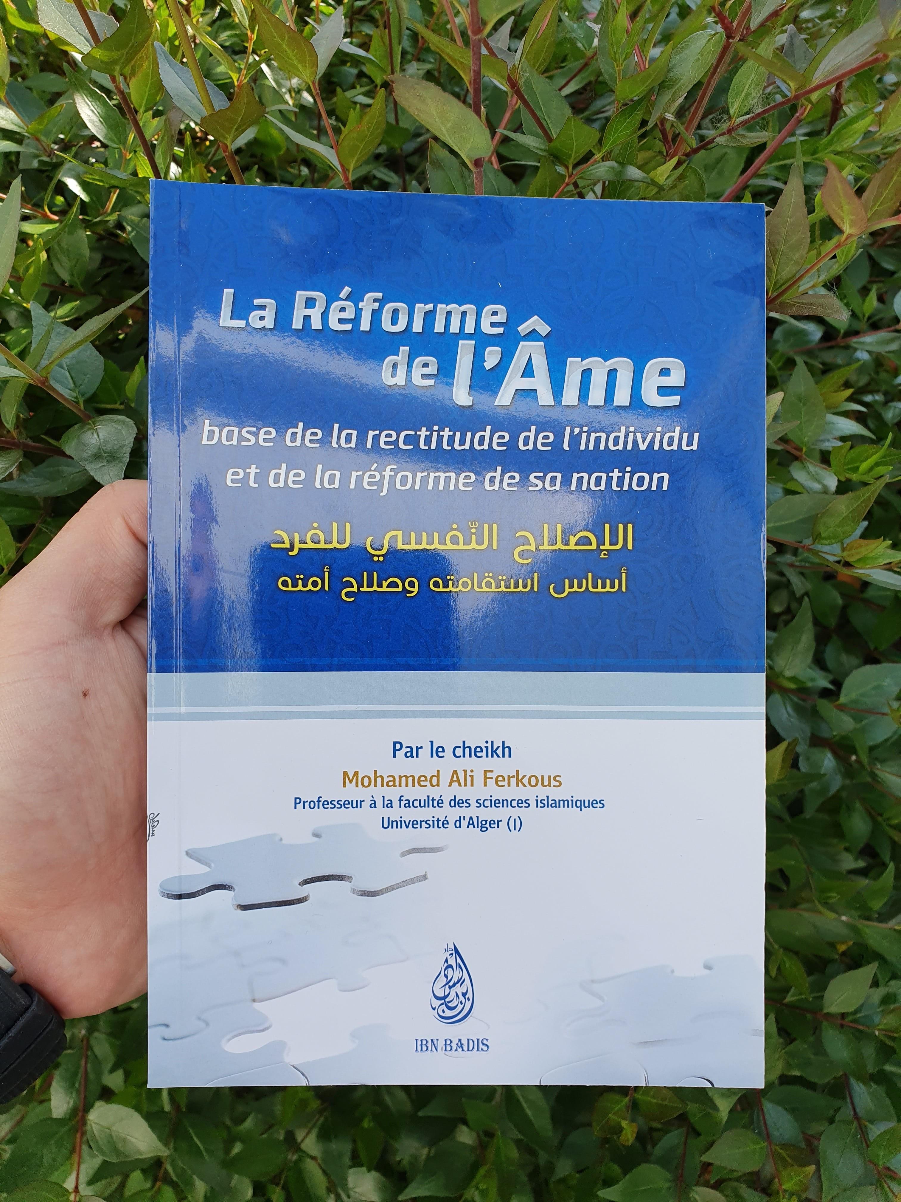 La réforme de l'âme, base de la rectitude de l'individu et de la réforme de sa nation